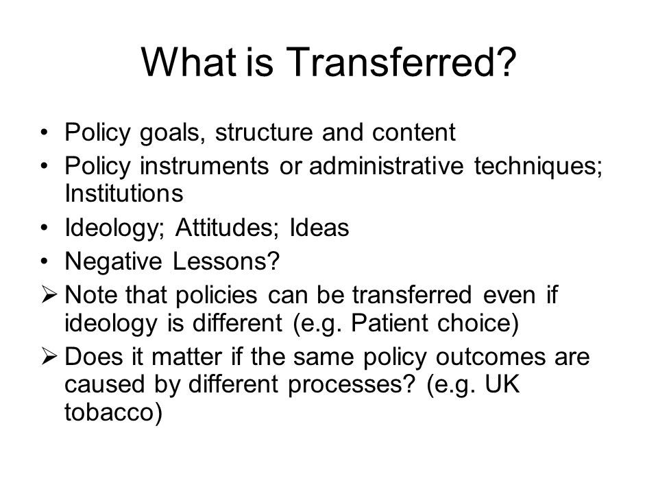 What is Transferred Policy goals, structure and content
