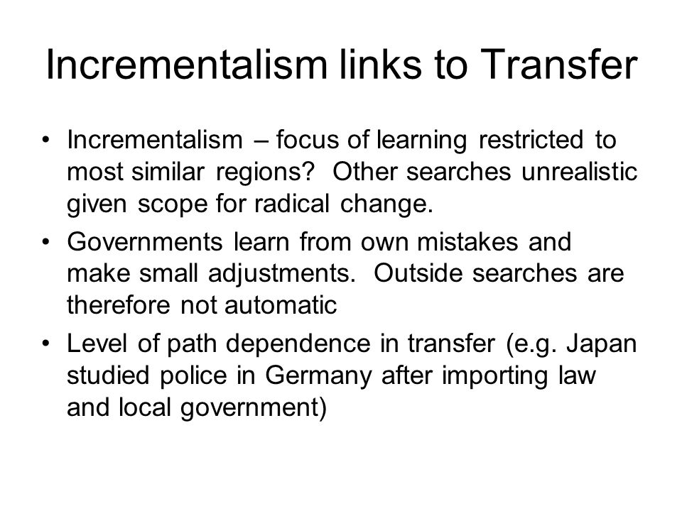 Incrementalism links to Transfer