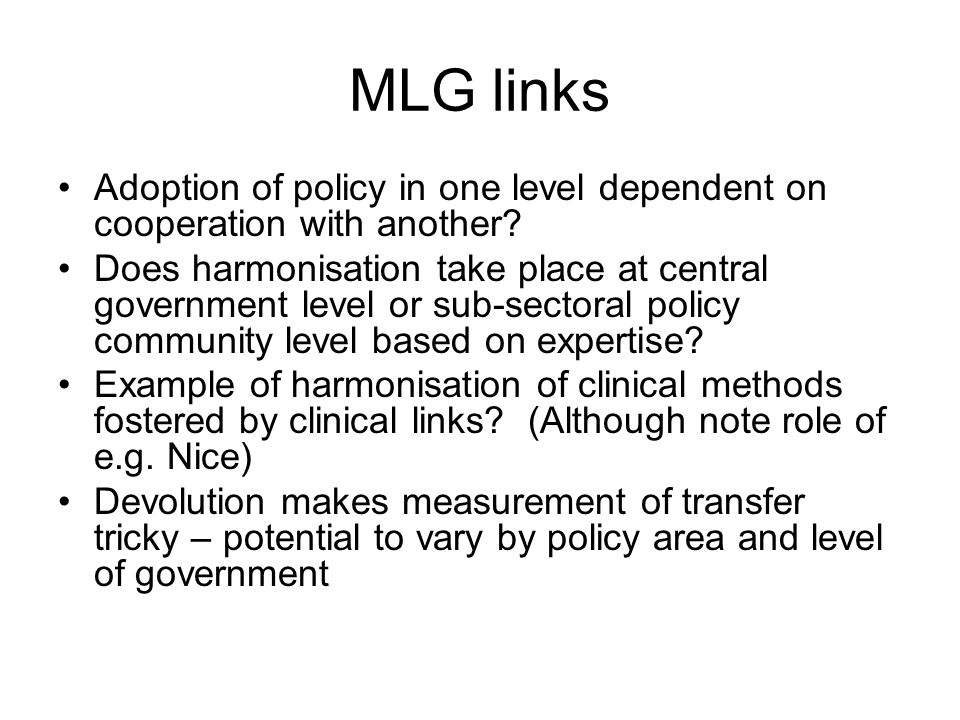MLG links Adoption of policy in one level dependent on cooperation with another