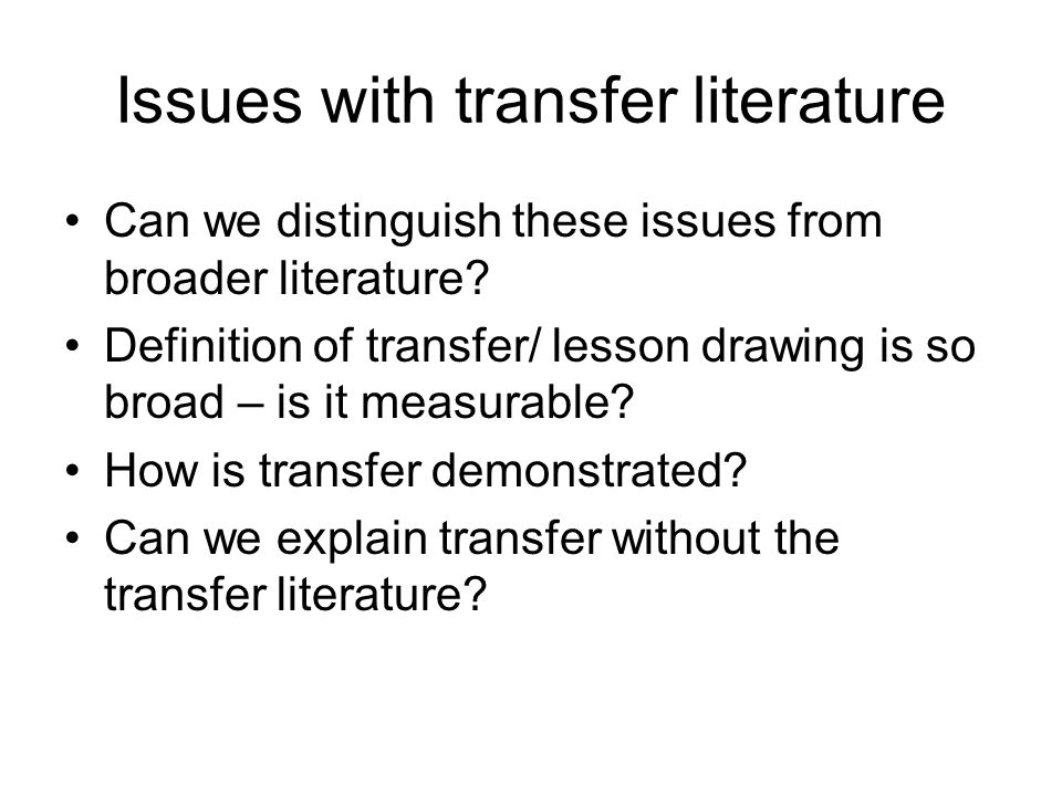 Issues with transfer literature