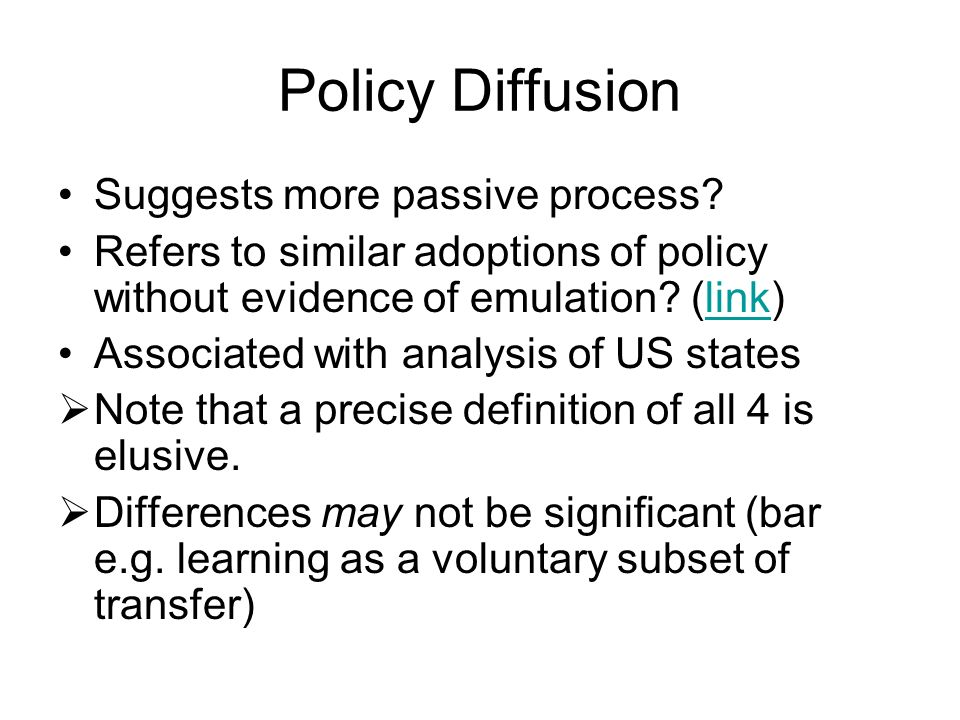 Policy Diffusion Suggests more passive process