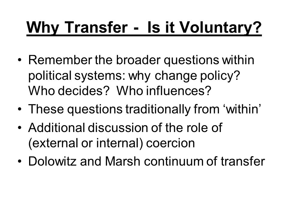 Why Transfer - Is it Voluntary