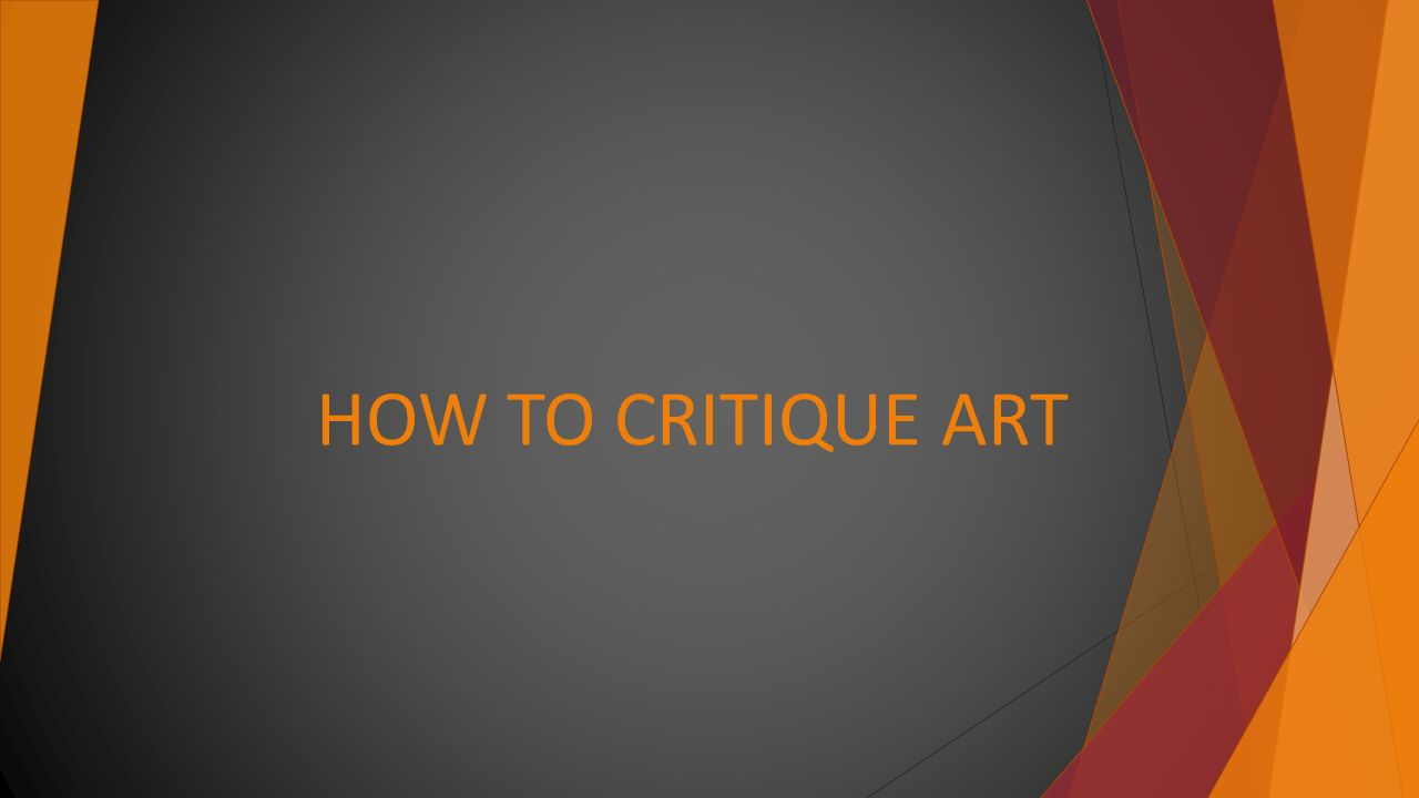 art history steps for critiquing and The first part of this packet outlines the steps to proper critiquing using the standard model of feldman's method, the second part breaks down the elements of art and principles of design into clear language on what to look for in a work, and the last part is a step-by-step worksheet/graphic organizer which walks the student confidently .