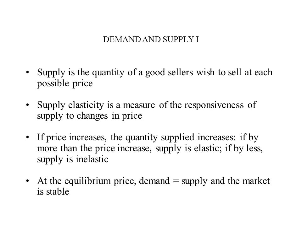 At the equilibrium price, demand = supply and the market is stable