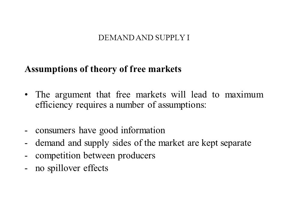 Assumptions of theory of free markets
