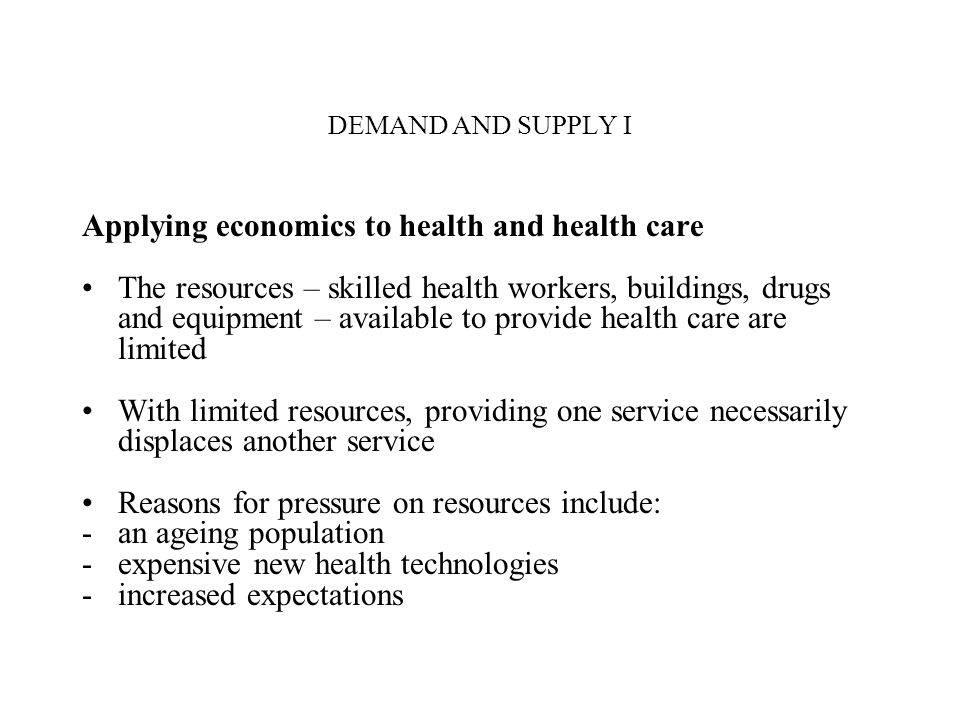 Applying economics to health and health care