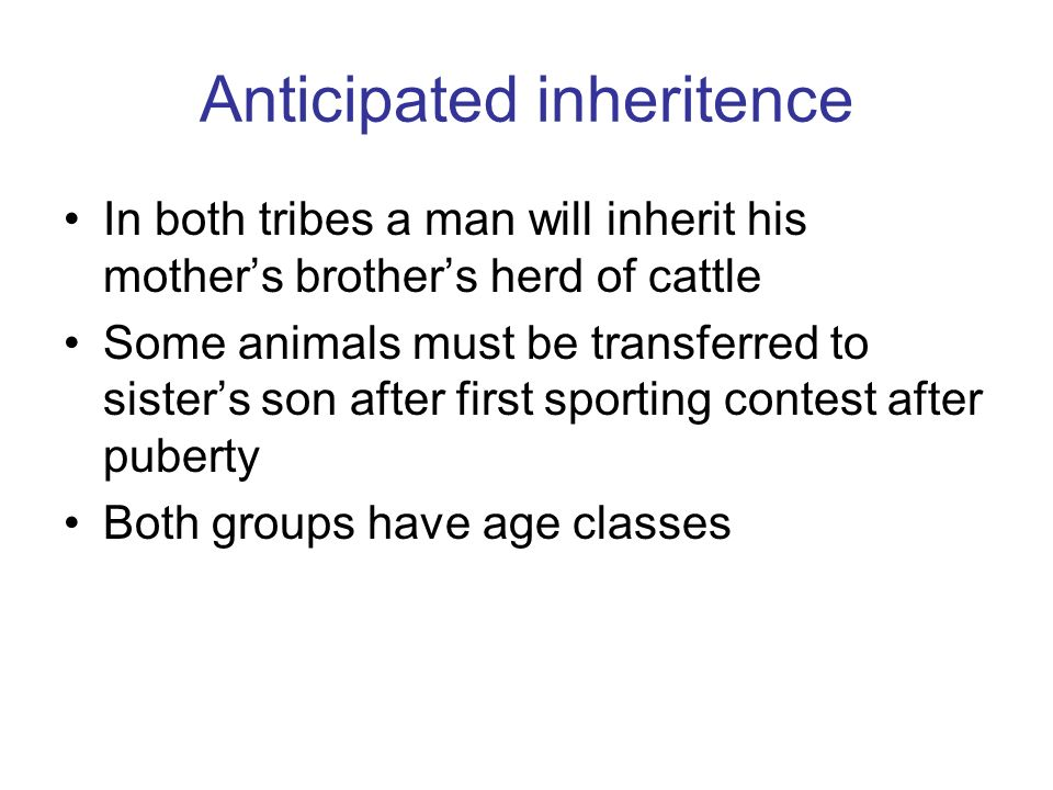 Anticipated inheritence