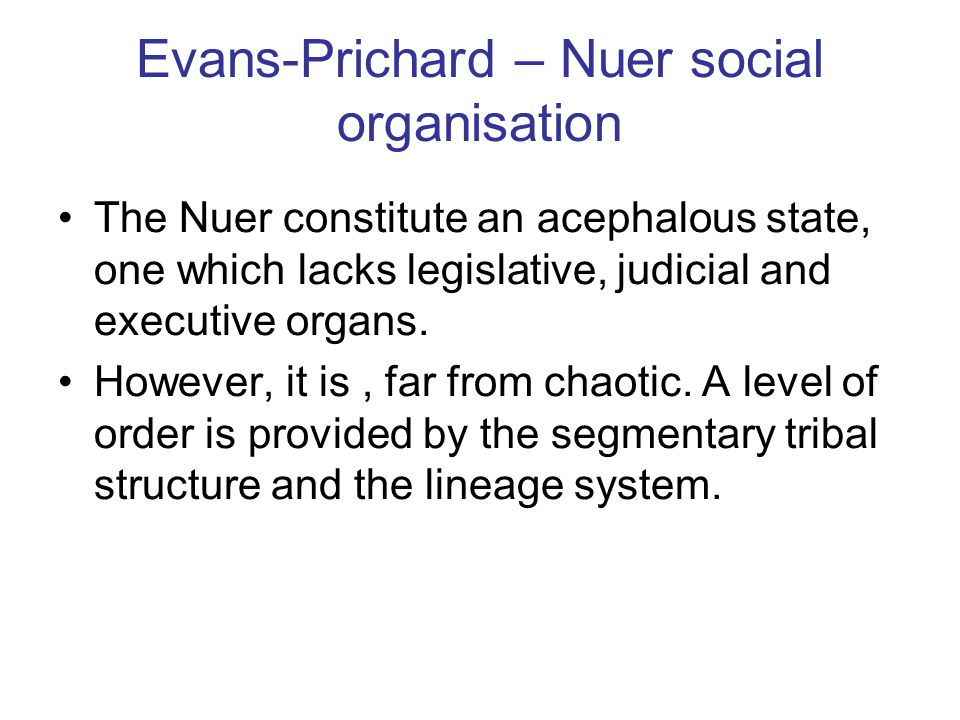 Evans-Prichard – Nuer social organisation
