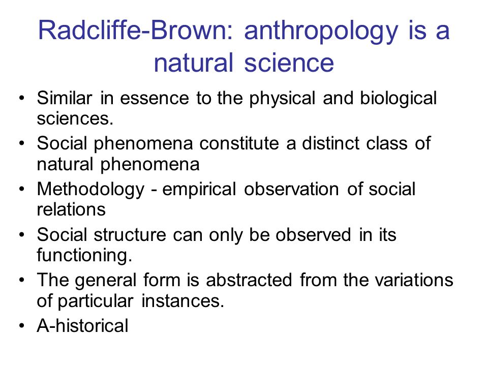 Radcliffe-Brown: anthropology is a natural science