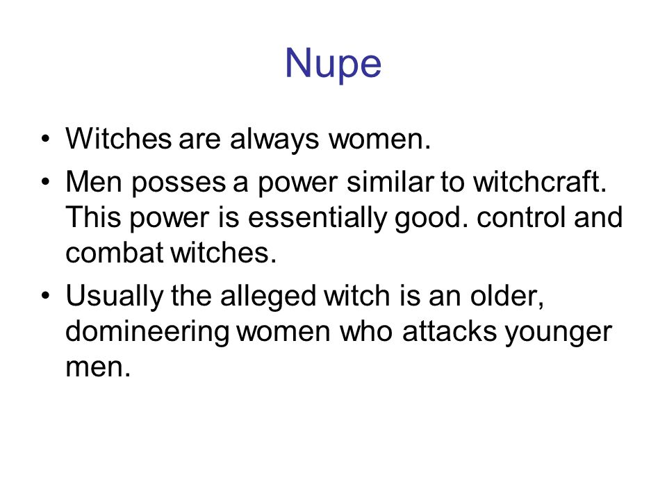 Nupe Witches are always women.