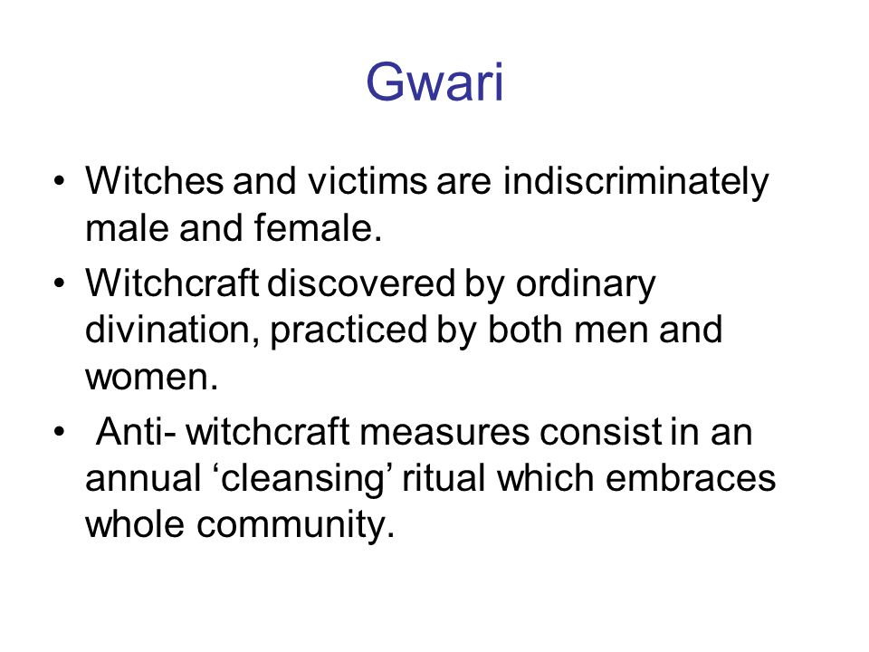 Gwari Witches and victims are indiscriminately male and female.