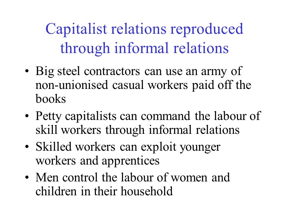Capitalist relations reproduced through informal relations