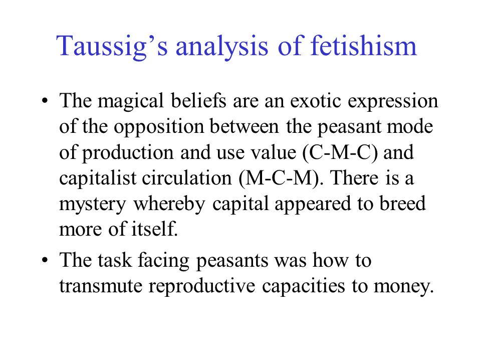 Taussig's analysis of fetishism