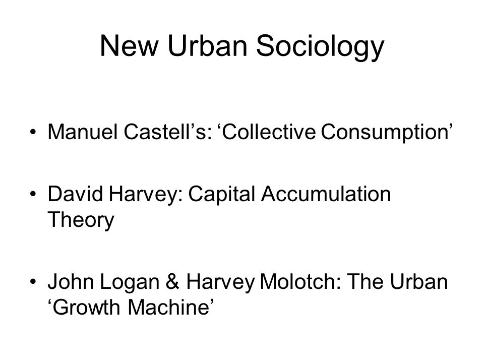 New Urban Sociology Manuel Castell's: 'Collective Consumption'