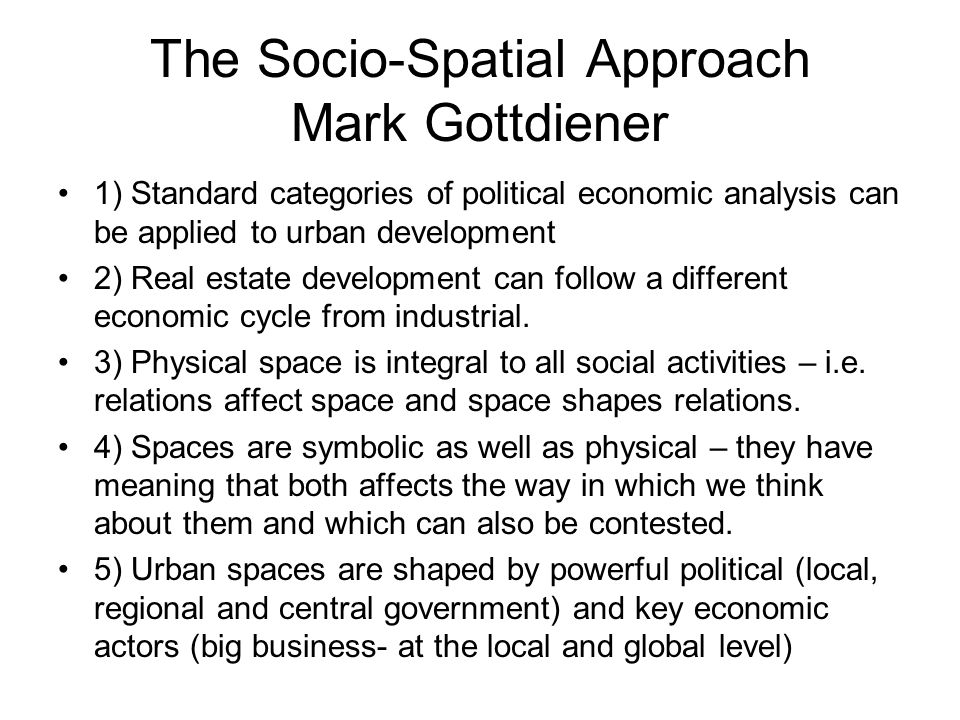 The Socio-Spatial Approach Mark Gottdiener