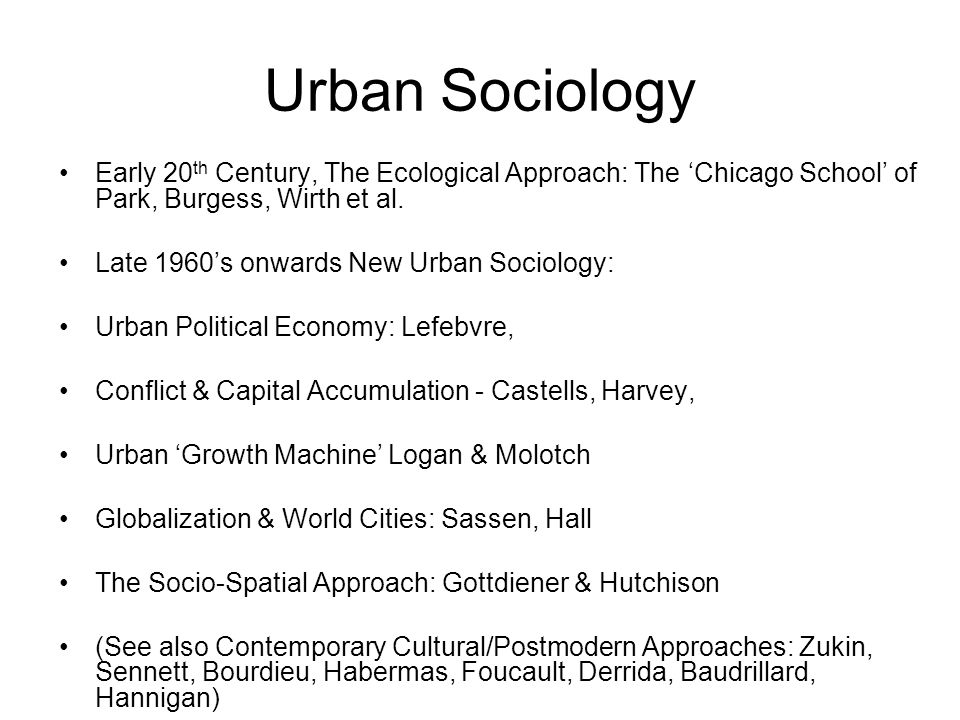 Urban Sociology Early 20th Century, The Ecological Approach: The 'Chicago School' of Park, Burgess, Wirth et al.