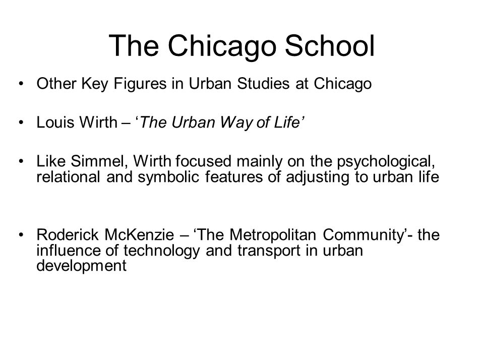The Chicago School Other Key Figures in Urban Studies at Chicago