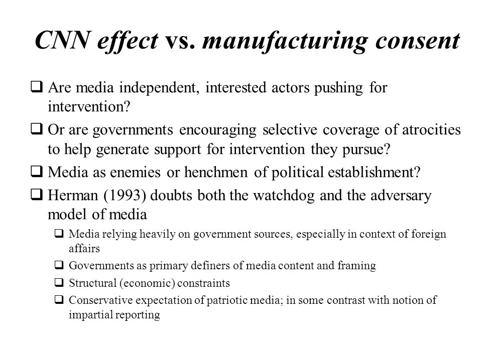 CNN effect vs. manufacturing consent