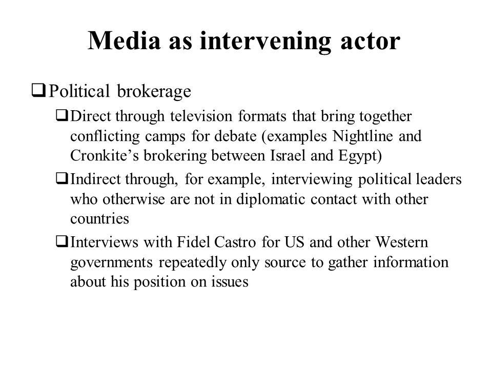 Media as intervening actor