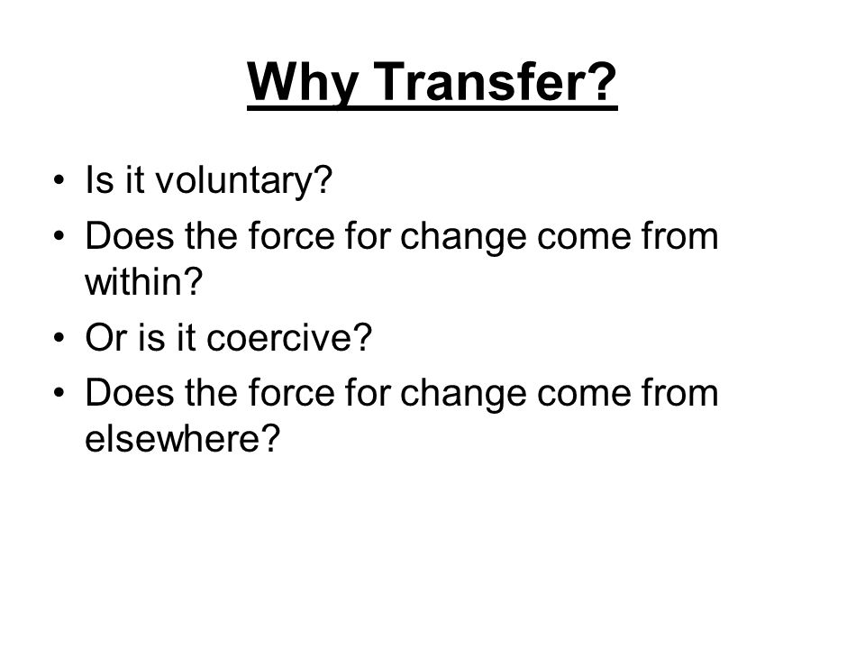 Why Transfer Is it voluntary