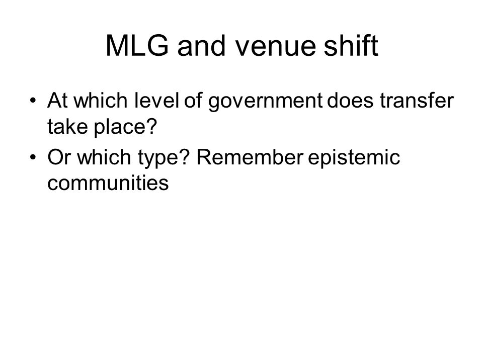 MLG and venue shift At which level of government does transfer take place.
