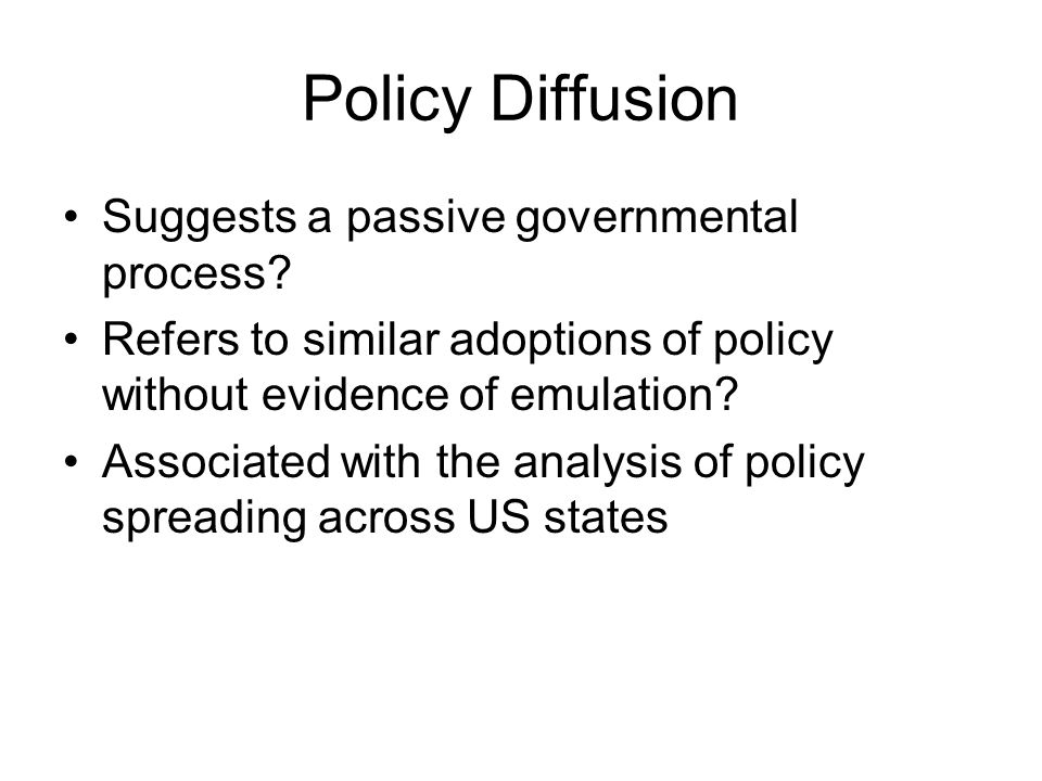 Policy Diffusion Suggests a passive governmental process