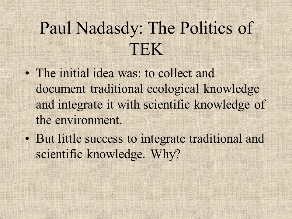 Paul Nadasdy: The Politics of TEK