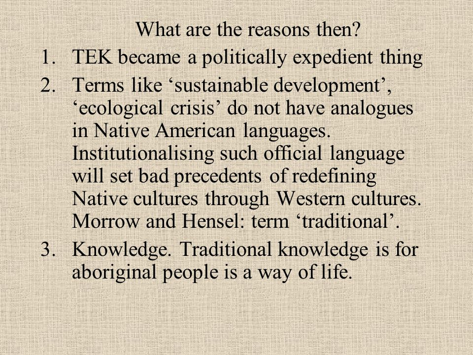 What are the reasons then TEK became a politically expedient thing