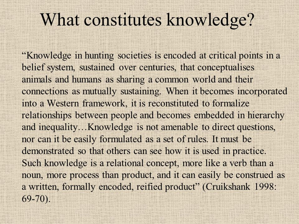 What constitutes knowledge