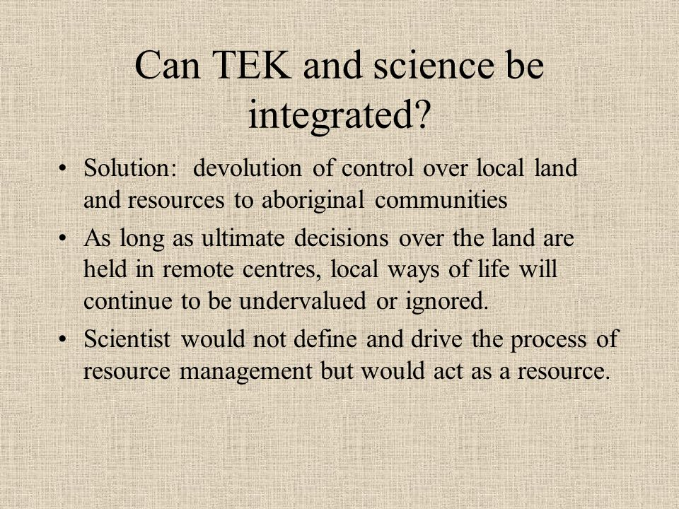 Can TEK and science be integrated