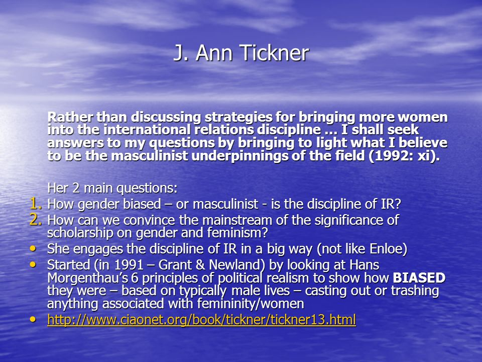J. Ann Tickner Her 2 main questions: