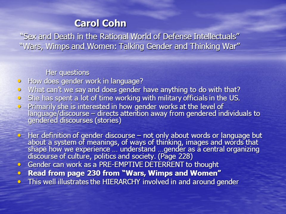Carol Cohn Sex and Death in the Rational World of Defense Intellectuals Wars, Wimps and Women: Talking Gender and Thinking War