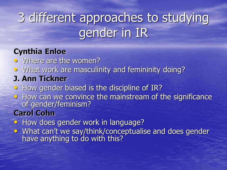 3 different approaches to studying gender in IR