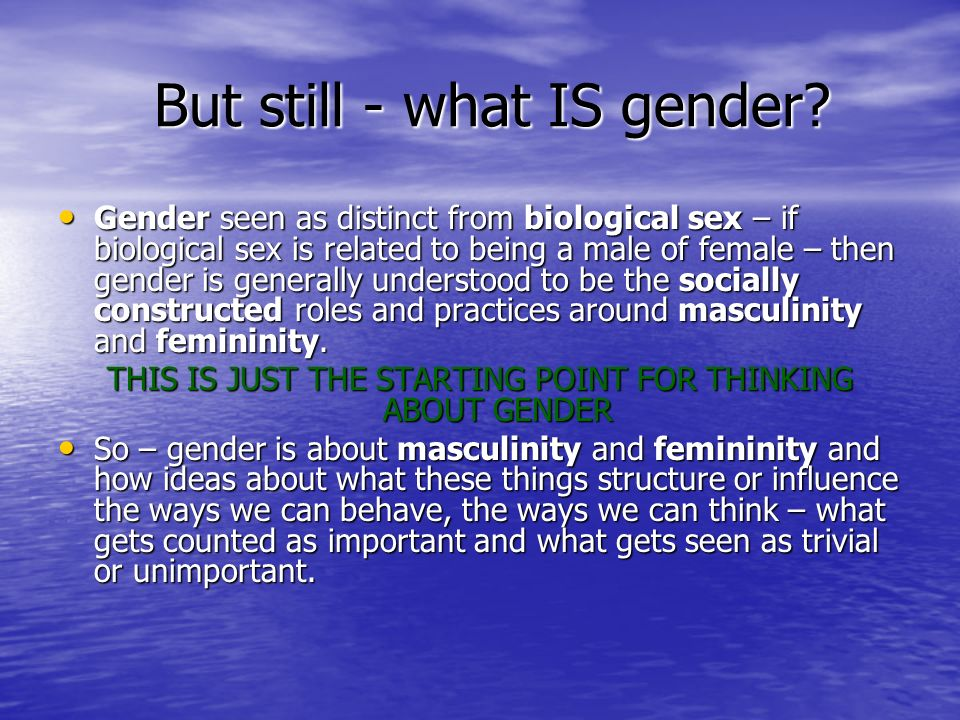 But still - what IS gender