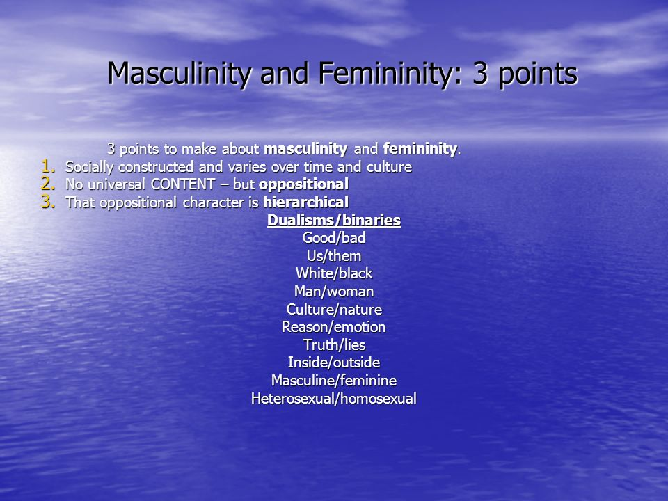 Masculinity and Femininity: 3 points