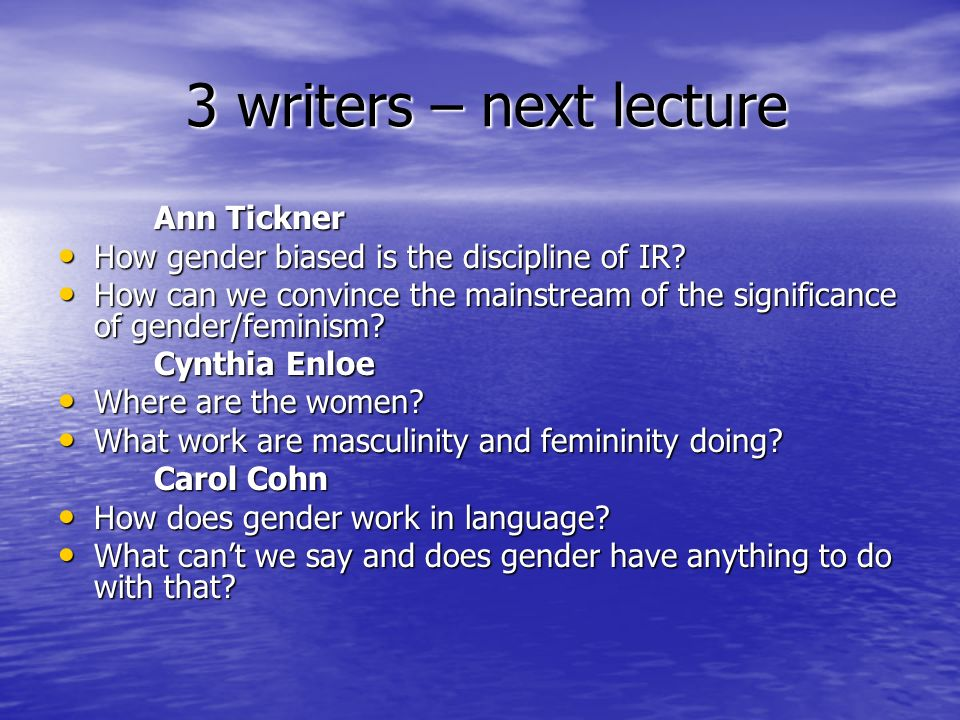 3 writers – next lecture Ann Tickner