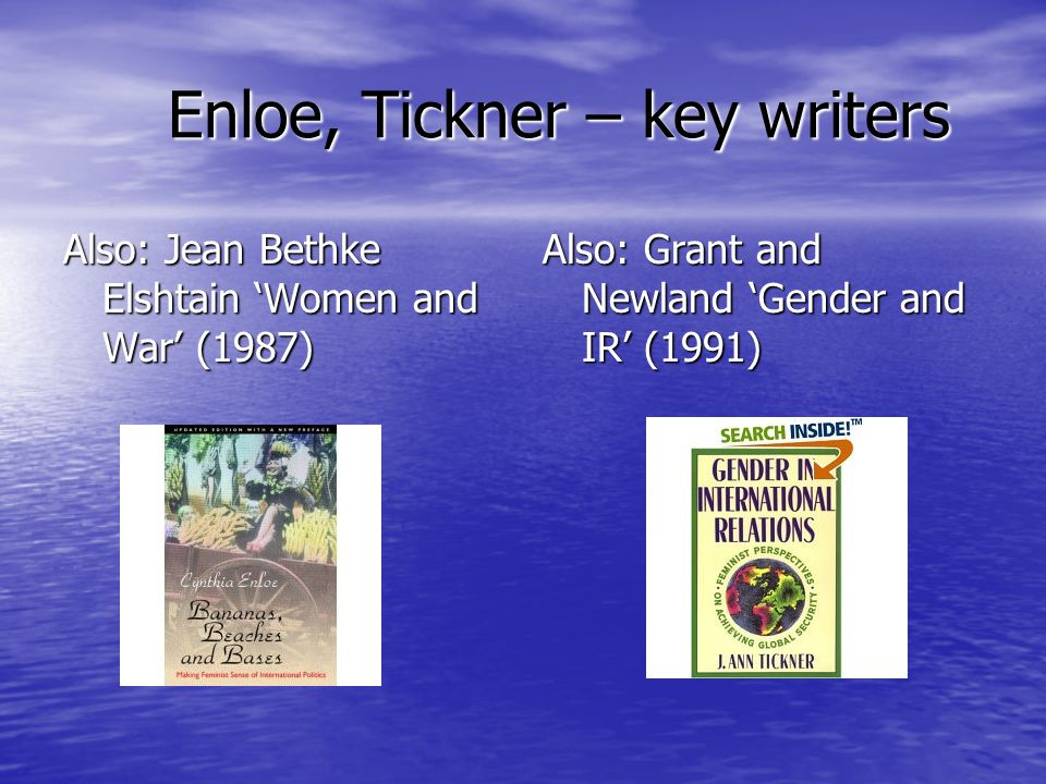 Enloe, Tickner – key writers