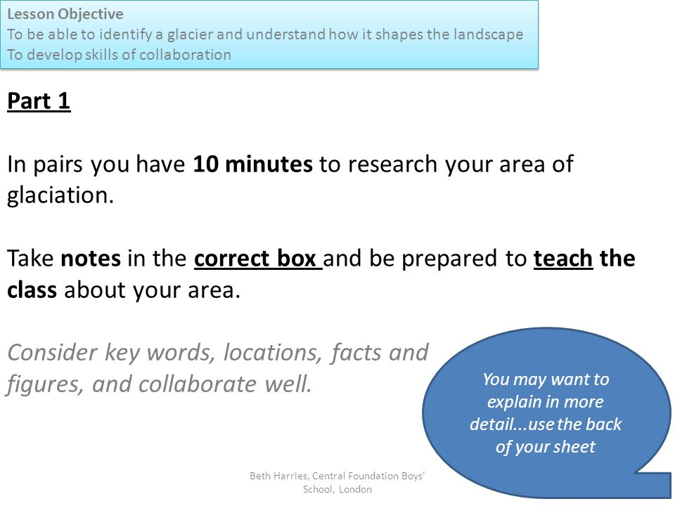 In pairs you have 10 minutes to research your area of glaciation.