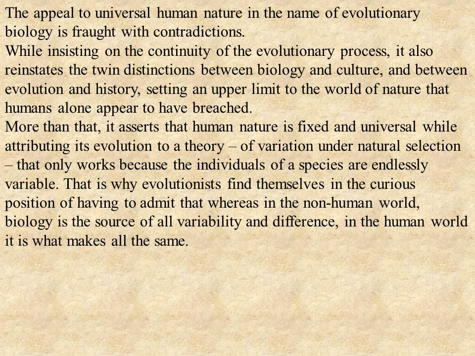 The appeal to universal human nature in the name of evolutionary biology is fraught with contradictions.