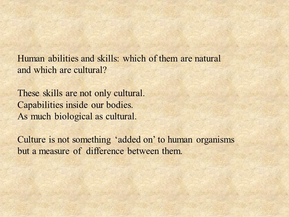 Human abilities and skills: which of them are natural