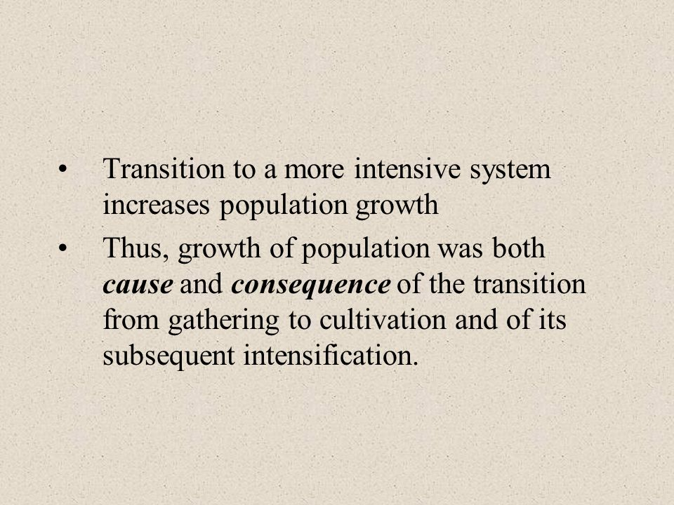 Transition to a more intensive system increases population growth
