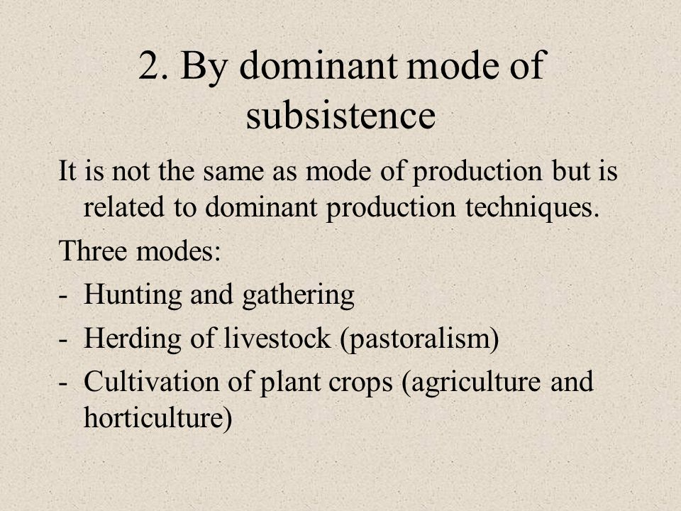 2. By dominant mode of subsistence