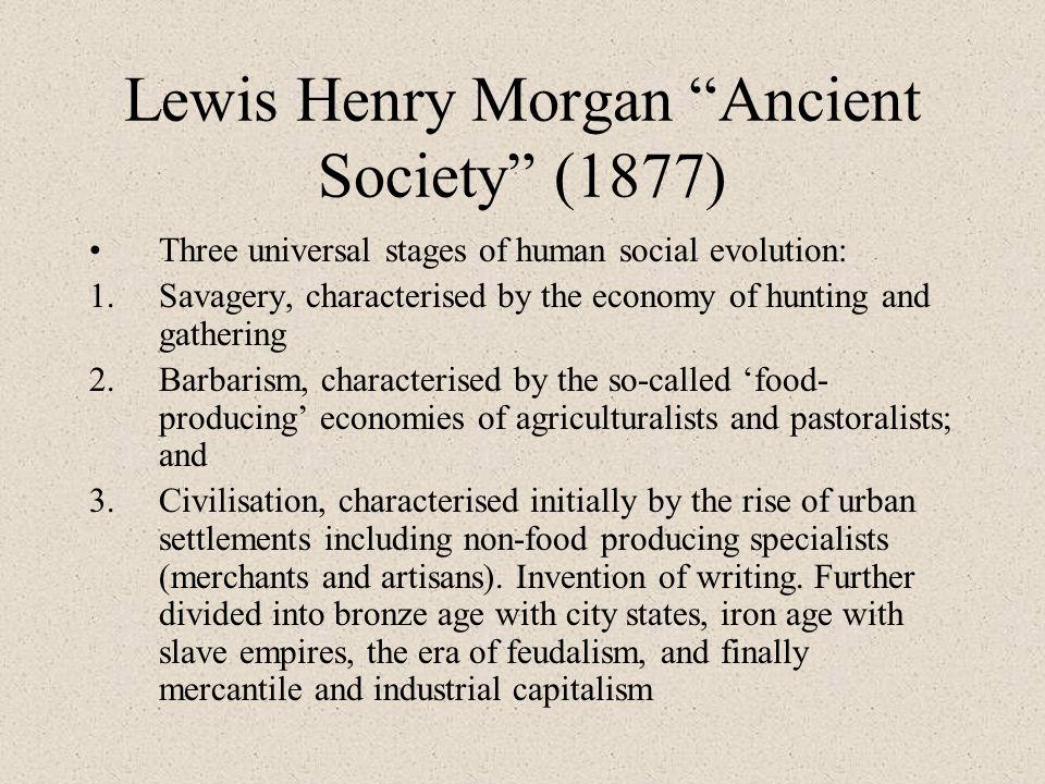Lewis Henry Morgan Ancient Society (1877)