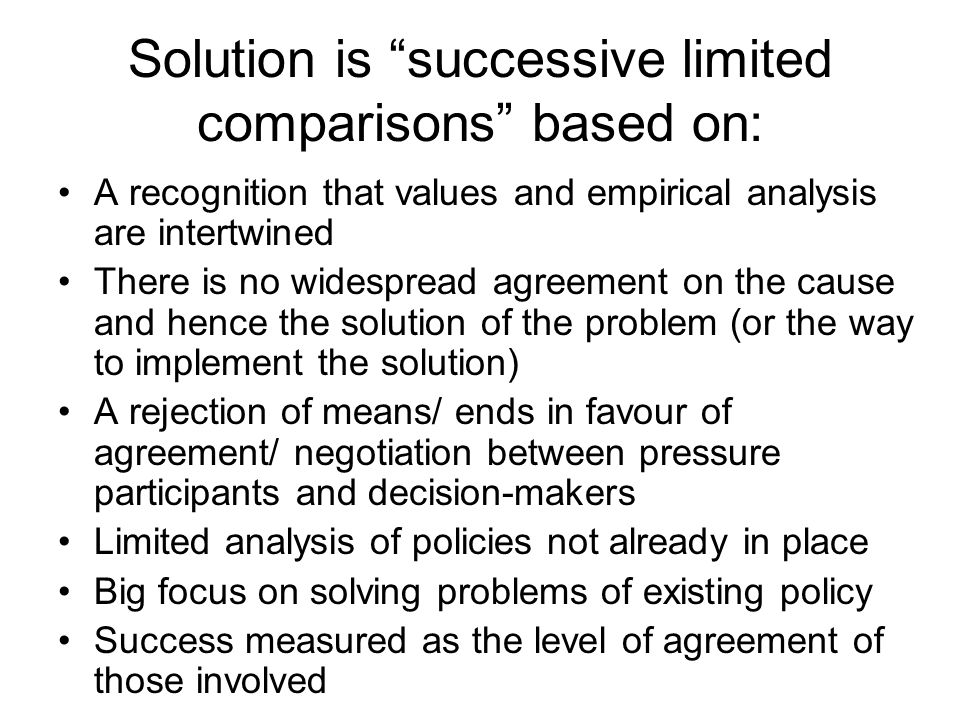 Solution is successive limited comparisons based on:
