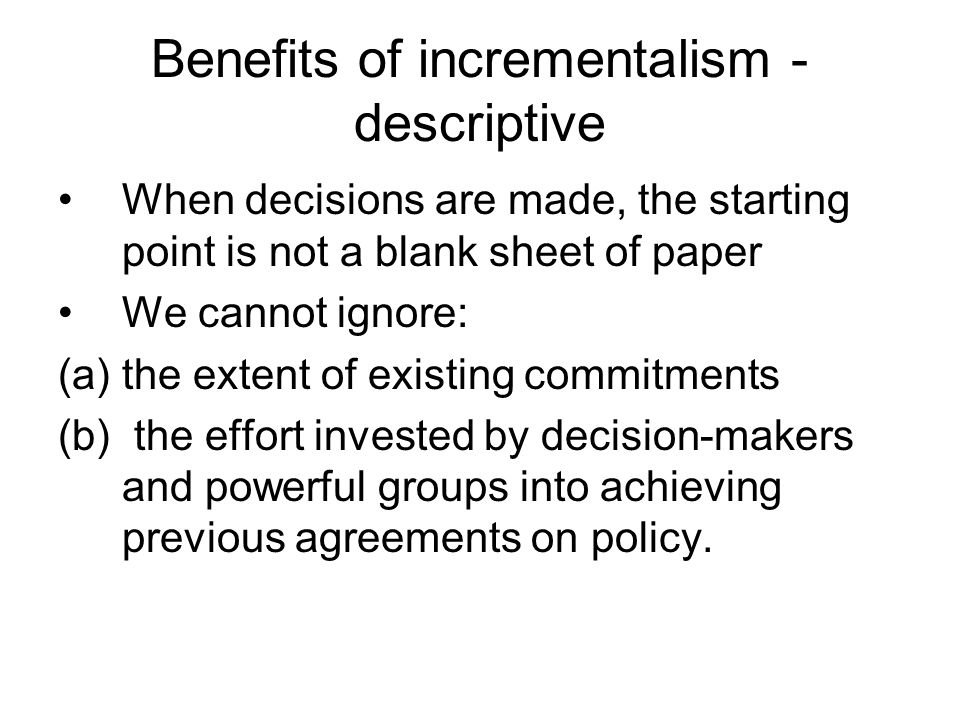 Benefits of incrementalism - descriptive