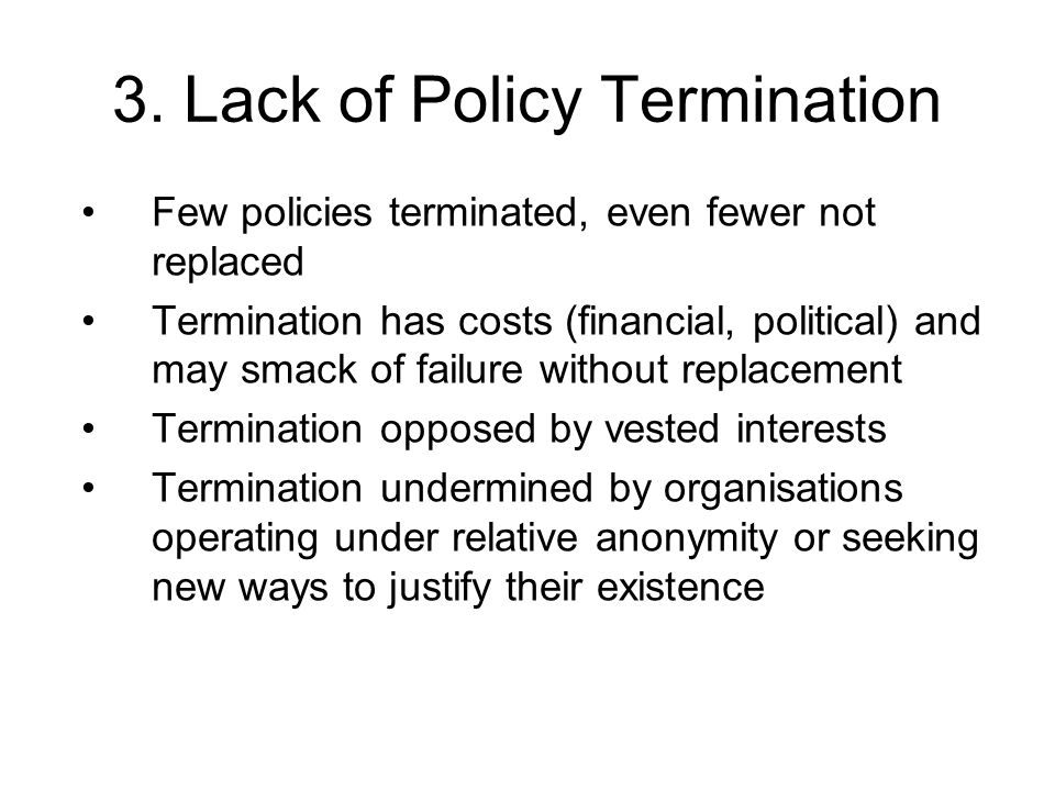 3. Lack of Policy Termination