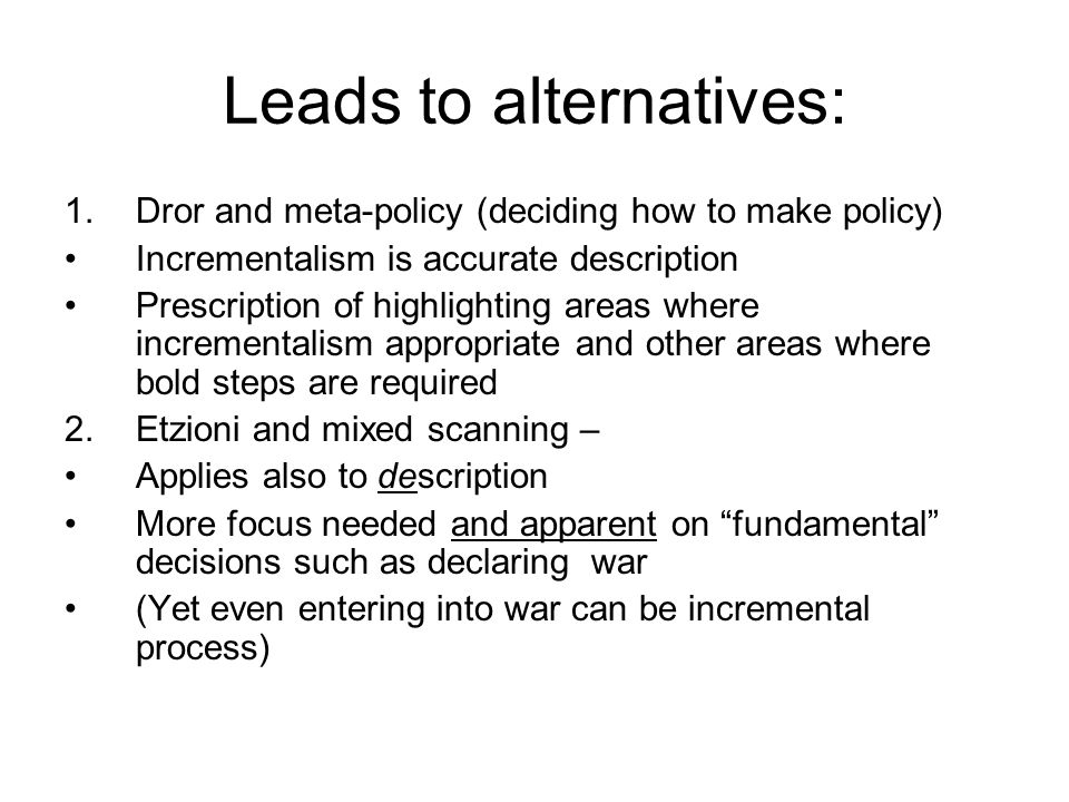 Leads to alternatives: