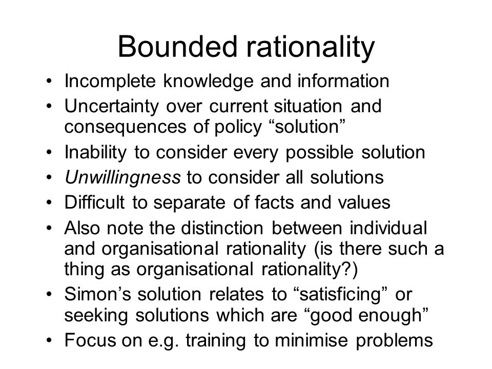 Bounded rationality Incomplete knowledge and information