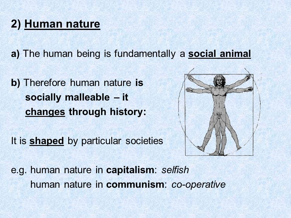 how society affects human nature Human behavior is the responses of individuals or groups of humans to internal and external stimuliit refers to the array of every physical action and observable emotion associated with individuals, as well as the human racewhile specific traits of one's personality and temperament may be more consistent, other behaviors will change as one moves from birth through adulthood.