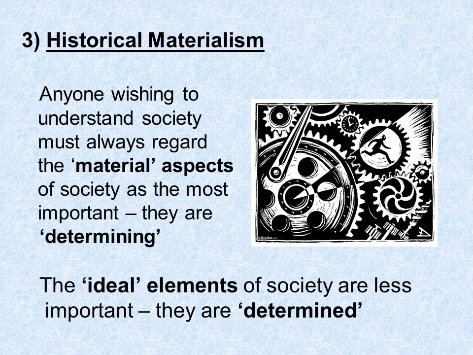 3) Historical Materialism Anyone wishing to
